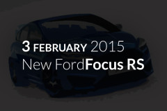 Ford Focus RS already 3rd February